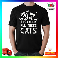 Yes I Do Need All These Cats T-Shirt Shirt Tee Tshirt Funny Feline Crazy Lady