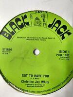 """Christine Joy White-Got To Have You 12"""" Vinyl Single 1978"""