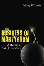 The Business of Martyrdom: A History of Suicide Bombing-ExLibrary