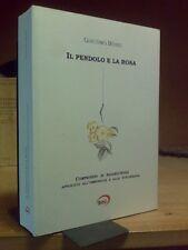Giacomo Bosio - IL PENDOLO E LA ROSA - COMPENDIO DI RADIESTESIA . 2012