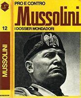 Mussolini. Pro e contro