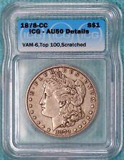 1878-CC AU-50 VAM-6 Details Top-100 Morgan Silver Carson City Almost Unc Rare