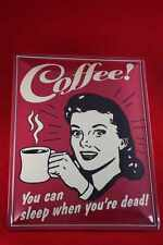 Coffee - You can sleep when you are dead 30x40 cm Blechschild Schild Kaffee Cafe