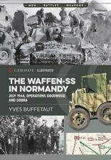 The Waffen-Ss in Normandy July 1944, Operations Goodwood and Cobra 9781612006413