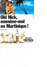 PUBLICITE ADVERTISING   1988   OLD NICK    le parfum de la Martinique  rhum
