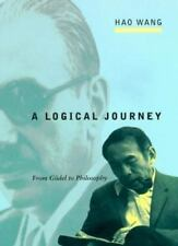 A Logical Journey: From Gödel to Philosophy by Wang, Hao