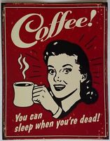 Tin sign, Coffee! you can sleep when you're dead! wall hanging
