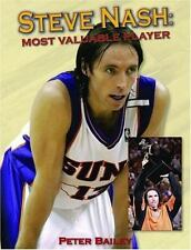 Steve Nash : Most Valuable Player by Peter Bailey (2007, Paperback)