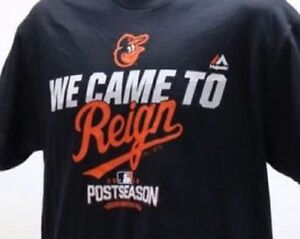 New Majestic Baltimore Orioles 2016 *We Came To Reign* T-Shirt Men's Size Medium