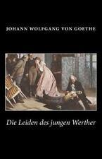 Die Leiden des Jungen Werther by Johann Wolfgang Von Goethe (2013, Paperback)