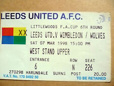 Ticket: LEEDS UNITED v WIMBLEDON/WOLVES, FA CUP 6th Round , 7th March 1998