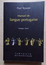 ) Manuel de la langue portugaise (Portugal, Brésil) - Paul TEYSSIER - 2002