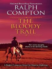 Ralph Compton: The Bloody Trail: A Ralph Compton Novel (Thorndike-ExLibrary