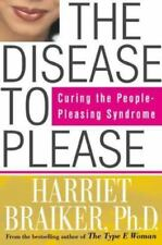 The Disease to Please: Curing the People-Pleasing Syndrome