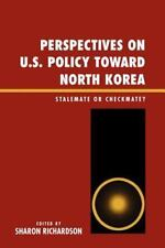 PERSPECTIVES ON U.S. POLICY TOWARD NORTH KOREA - NEW PAPERBACK BOOK