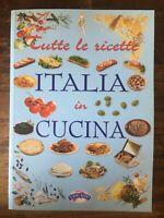 Tutte le ricette. Italia in cucina