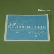 Walter Götze Der Gitarrenlehrer Teil I VEB Leipzig ©1949 Rarität Ex-DDR 1A Top!
