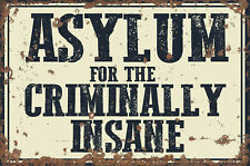 Asylum For The Criminally Insane METAL SIGN, Up Very Large Size