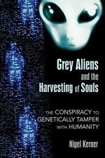 Very Good, Grey Aliens and the Harvesting of Souls: The Conspiracy to Geneticall