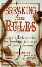 Breaking the Rules: Last-Ditch Tactics for Landing the Man of Your Dreams