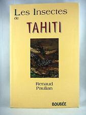LES INSECTES DE TAHITI  - PAR RENAUD PAULIAN
