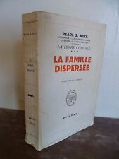 PEARL S.BUCK LA TERRE CHINISE LA FAMILLE DISPERSEE PAYOT PARIS 1947 TRAD CAMPAUX