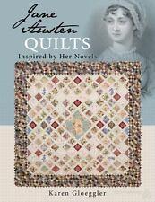 Jane Austen's Quilt and Patterns Inspired by Her Novels by Karen Gloeggler...