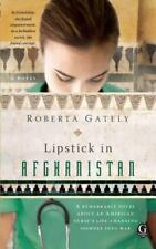 Lipstick in Afghanistan by Roberta Gately (2010, Paperback)