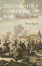 The Cognitive Challenge of War: Prussia 1806 by Peter Paret Hardcover with DJ