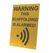Scaffold Warning Sign (This Scaffolding is Alarmed)