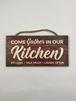 Come Gather in Our Kitchen, Sit Long, Talk Much, Wooden Wall Sign P101RDWT