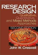 Research Design : Qualitative, Quantitative, and Mixed Methods Approaches by..