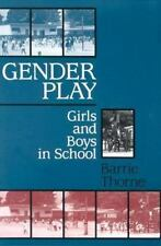 Gender Play: Girls and Boys in School, Barrie Thorne, Good Condition, Book