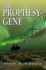 NEW The Prophesy Gene by Stuart D. Schooler