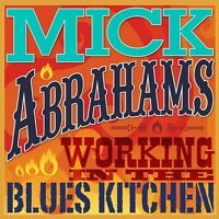 MICK ABRAHAMS - WORKIN IN THE BLUES KITCHEN  CD NEU
