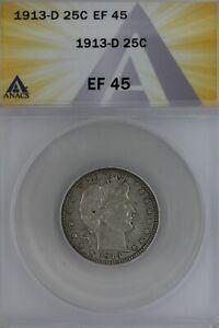 1913-D  .25  ANACS  EF 45   Barber Quarter, Liberty Head Quarter, Barber 25C