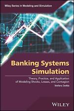 Wiley Series in Modeling and Simulation: Banking Systems Simulation : Theory,...