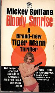Mickey Spillane: Bloody Sunrise Tiger Mann PB 1st Print 1967 Girlie Cover Signet