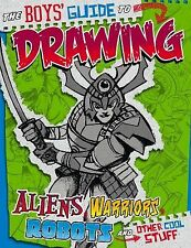 The Boys' Guide to Drawing Aliens, Warriors, Robots, and Other Cool Stuff, Aaron