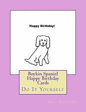 Boykin Spaniel Happy Birthday Cards : Do It Yourself by Gail Forsyth (2016,.