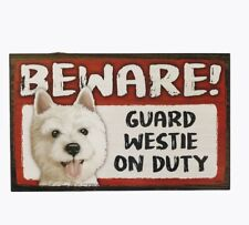 Beware Guard Dog on Duty Sign Westie White Wood Hanging Sign 8 X 5""