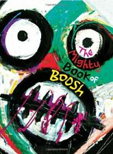 The Mighty Book of Boosh by Fielding, Noel Hardback Book The Cheap Fast Free