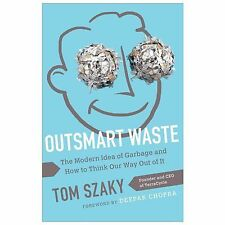 Outsmart Waste: The Modern Idea of Garbage and How to Think Our Way Ou-ExLibrary