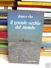 IL GRANDE OCCHIO DEL MONDO - FRANCO RHO - MINERVA ITALICA (B01)
