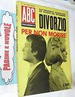 raro - DIVORZIO PER NON MORIRE testimonianze ABC DOCUMENTO ( 1967 )