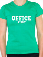 OFFICE FLIRT - Work / Relationships / Fun / Humorous Themed Womens T-Shirt