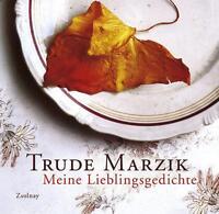 Meine Lieblingsgedichte von Trude Marzik Gedichte * Zsolnay 2008