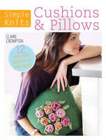 Simple Knits - Cushions & Pillows: 12 Easy-Knit Projects for Your Home-ExLibrary