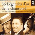 2CD 36T LEGENDES D'OR DE LA CHANSON KETTY/PIAF/GABIN/PREJEAN/ROSSI/SABLON/CORDY
