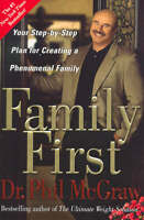 Family First: Your Step-by-Step Plan for Creating a Phenomenal Family-ExLibrary